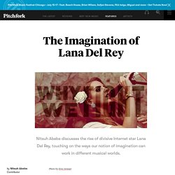 The Imagination of Lana Del Rey