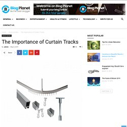 The Importance of Curtain Tracks
