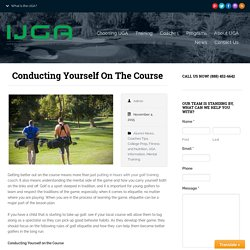 Conducting Yourself On The Course