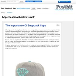 The Importance Of Snapback Caps