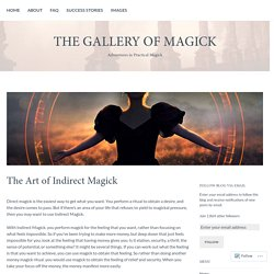 The Art of Indirect Magick – The Gallery of Magick