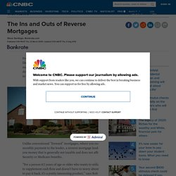 The Ins and Outs of Reverse Mortgages