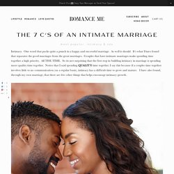 The 7 C's of an Intimate Marriage - Romance Me