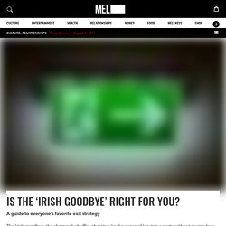 Is the 'Irish Goodbye' Right for You?