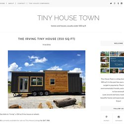 The Irving Tiny House (350 Sq Ft) - TINY HOUSE TOWN