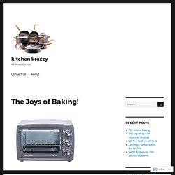 The Joys of Baking! – kitchen krazzy
