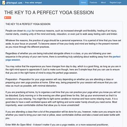 THE KEY TO A PERFECT YOGA SESSION