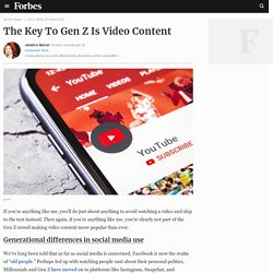 The Key To Gen Z Is Video Content