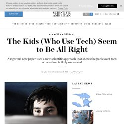 The Kids (Who Use Tech) Seem to Be All Right