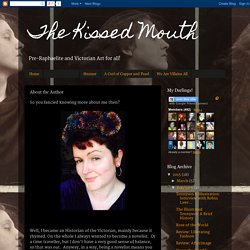 The Kissed Mouth: About the Author