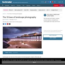 The 10 laws of landscape photography