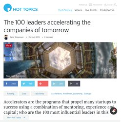 The 100 leaders of the top tech accelerators