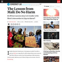 The Lesson from Mali: Do No Harm - By Christian Caryl