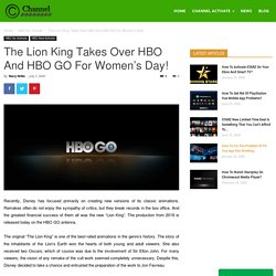 The Lion King Takes Over HBO And HBO GO For Women's Day!