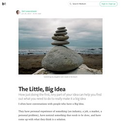 The Little, Big Idea