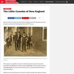 The Little Canadas of New England