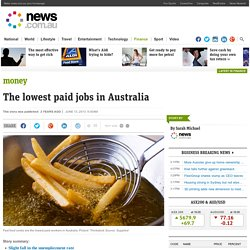 The lowest paid jobs in Australia