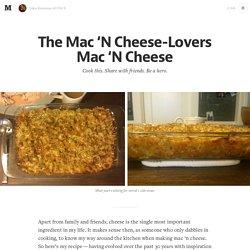 The Mac 'N Cheese-Lovers Mac 'N Cheese