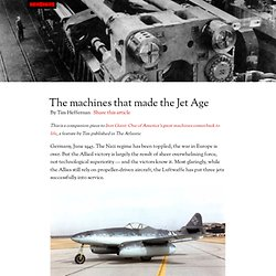 The machines that made the Jet Age