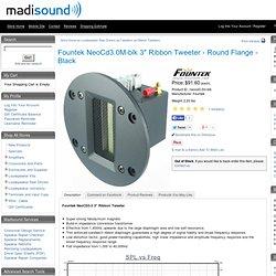 "Fountek NeoCd3.0M-blk 3"" Ribbon Tweeter - Round Flange - BlackPurchase"