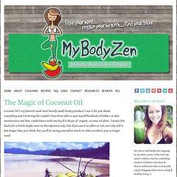 BodyZen, The Magic of Coconut Oil