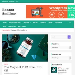 The Magic Of THC Free CBD Oil - Bonnot Smillmo