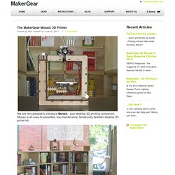 The MakerGear Mosaic 3D Printer