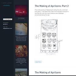The Making of Aprilzero: Part 2