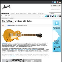 The Making of a Gibson USA Guitar