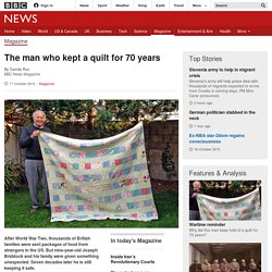 The man who kept a quilt for 70 years