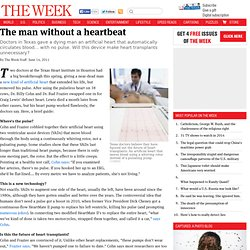 The man without a heartbeat - The Week