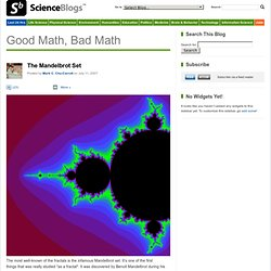 The Mandelbrot Set : Good Math, Bad Math