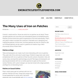 The Many Uses of Iron on Patches
