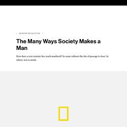 The Many Ways Society Makes a Man