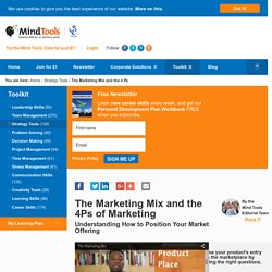 The Marketing Mix and the 4Ps of Marketing - from MindTools.com