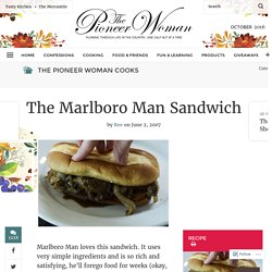 The Marlboro Man Sandwich