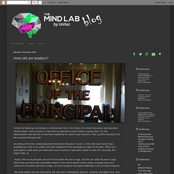 The Mind Lab by Unitec Blog: How old are leaders?