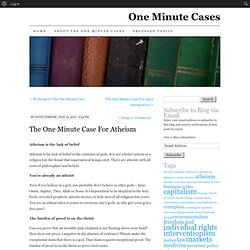 The One Minute Case For Atheism