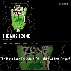 The Mosh Zone #139 - Mike of DevilDriver