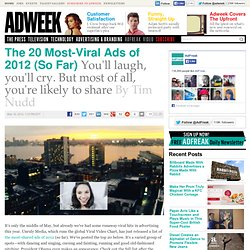 The 20 Most-Viral Ads of 2012 (So Far)