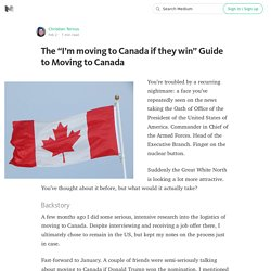"The ""I'm moving to Canada if they win"" Guide to Moving to Canada"