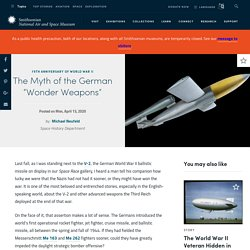 """The Myth of the German """"Wonder Weapons"""""""