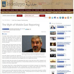 The Myth of Middle East Reporting