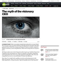 The myth of the visionary CEO