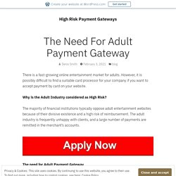The Need For Adult Payment Gateway
