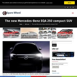 The new Mercedes-Benz EQA 250 compact SUV