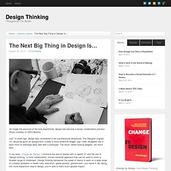 The Next Big Thing in Design Is…