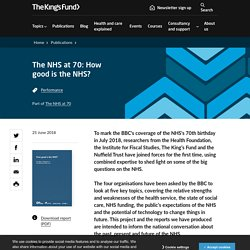 The NHS at 70: How good is the NHS?