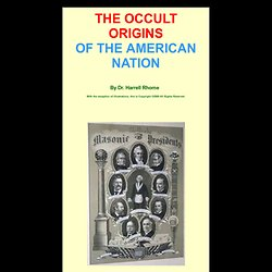THE OCCULT ORIGINS  OF THE AMERI