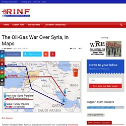 The Oil-Gas War Over Syria, in Maps